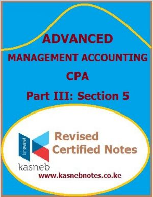 Kasneb Advanced Management Accounting notes