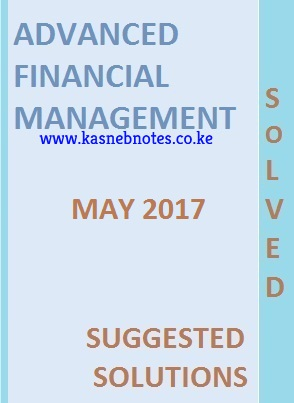 Advanced Financial Management May 2017 Past Paper and Answers