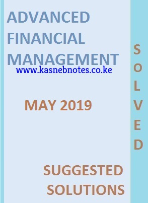 CPA Advanced Financial Management May 2019 Past Paper and Answers