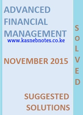 Advanced Financial Management November 2015 Past Paper and Answers