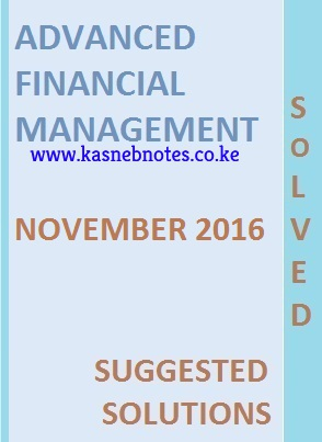 CPA Advanced Financial Management November 2016 Past Paper and Answers