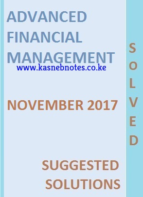 CPA Advanced Financial Management November 2017 Past Paper and Answers