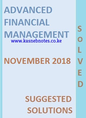 Advanced Financial Management November 2018 Past Paper and Answers